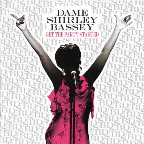 "Dame Shirley Bassey ; ""Get the Party Started"" (MDCL remix)"