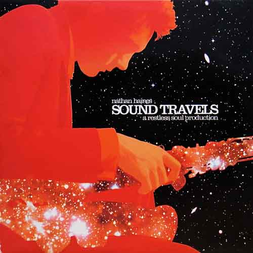 "Nathan Haines : ""Sound Travels"" (LP) A restless soul production"